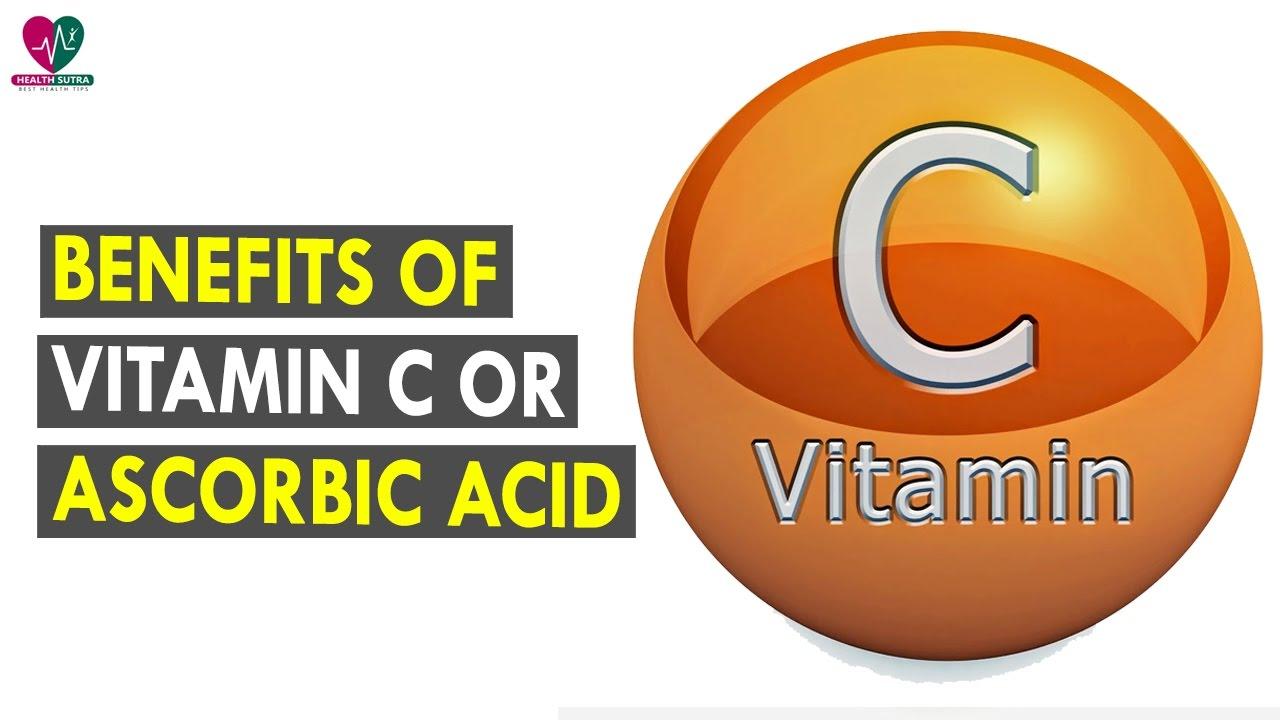Benefits Of Vitamin C Or Ascorbic Acid Health Sutra Best Health