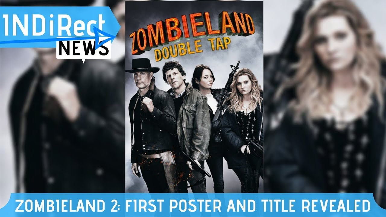 Zombieland 2 First Poster And Title Revealed Indirect News Youtube