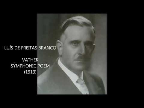 LUÍS DE FREITAS BRANCO (1890-1955) - VATHEK ,  SYMPHONIC POEM  (1913)