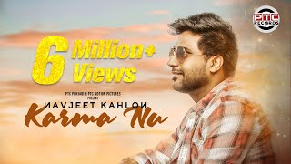 Karma Nu (Full Video) | Navjeet Kahlon | Latest Punjabi Songs | PTC Punjabi | PTC Motion Pictures