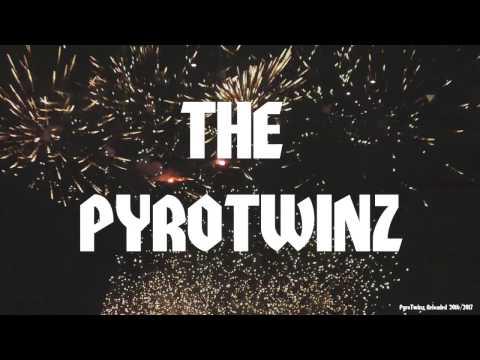 THE PYROTWINZ OFFICIAL FIREWORK TRAILER 2K162K17 FULLHD