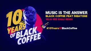 Black Coffee ft  Ribatone - Music Is The Answer (Veja Vee Khali Remix) #10YearsOfBlackCoffee