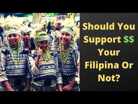 Should You Support $$$ Your Filipina or Not?