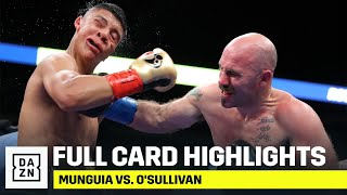 FULL CARD HIGHLIGHTS | Munguia vs. O'Sullivan