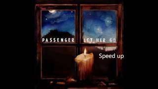 Скачать SPEED UP Passenger Let Her Go