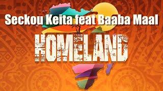 Seckou Keita feat Baaba Maal - Homeland (Official Music Video)