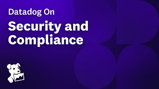 Datadog on Security and Compliance