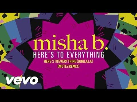 Misha B - Here's To Everything (Ooh La La) [Motez Remix]