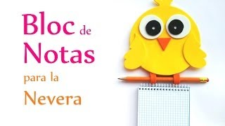 Repeat youtube video Manualidades: BLOC de NOTAS para la NEVERA (pollito) - Innova Manualidades
