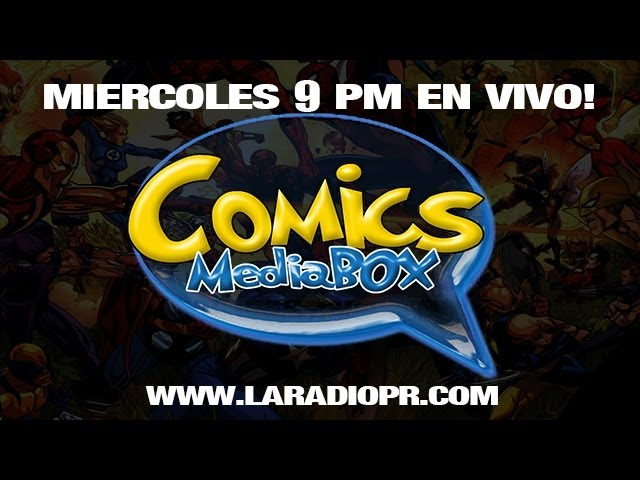 COMICS MEDIA BOX - 22 ENERO 2014 - LA RADIO PR
