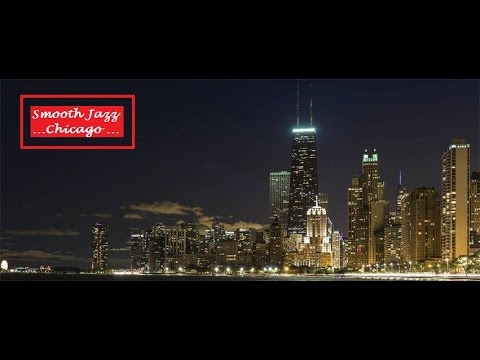 Smooth Jazz Chicago One Hour This is a tribute to the radio station WNUA 95 Point 5 fm