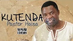 Pastor Haisa - Kutenda (Worship Song)