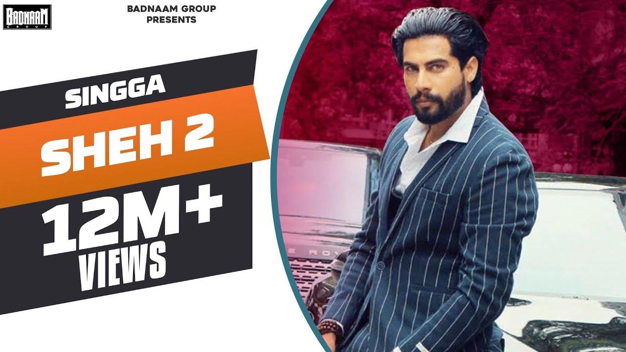 Sheh 2 Official Song Singga Ft Ellde Latest Punjabi Songs 2019