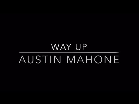 Austin Mahone - Way Up  lyrics
