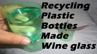 Plastic Bottles Made From The Wine glass!!! Recycling Plastic Bottles Made Wine glass!!! (Home Made)