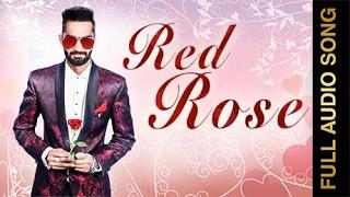 RED ROSE (Full Audio Song)    KAVINDER  MAHAR    New Punjabi Songs 2017