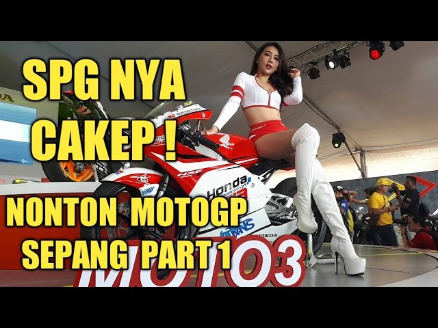 ASIKNYA NONTON #MOTOGP #SEPANG 2018 PART 1. BANYAK ORANG #INDONESIA. SPG NYA #CANTIK