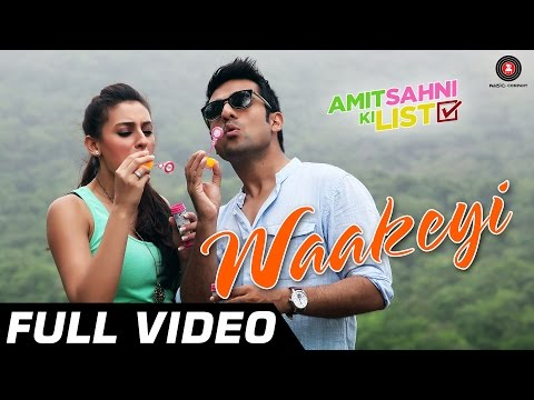 Waakeyi Full Video HD | Amit Sahni Ki List | Vir Das, Vega Tamotia Kavi, Shastri, Anindita Nayar