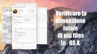 Tutorial Mac #75 - Come verificare la dimensione totale di più files in OS X