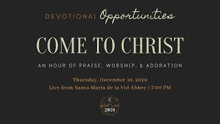 Week Two Devotional, Pt. 2 - Come to Christ: 2020 Advent Series, A Season of Hope