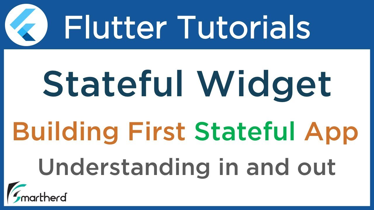 3 3 Building first Stateful widget App in Flutter | Smartherd
