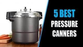 ☑️ Pressure Canner: 5 Best Pressure Canners In 2018   Dotmart