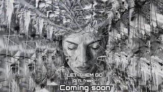 GJ ft. freek - Let Them Go (prod. freek van workum) | Teaser