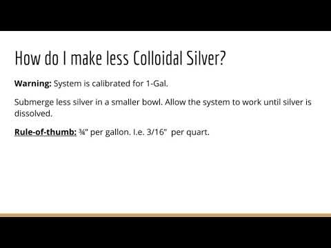 How do I make less Colloidal Silver? Colloidal Silver FAQ