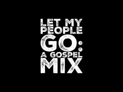 Let my people go: A gospel mix by SignaltheStorm