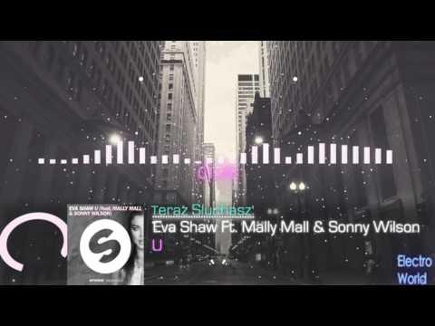 Eva Shaw Ft. Mally Mall & Sonny Wilson - U (Original Mix) l Electro World
