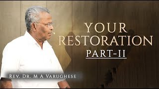 Your Restoration, Part-II - Rev. Dr. M A Varughese
