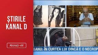 Stirile Kanal D (13.08.2019) - Caracal Andrei Banu &quotIn curtea lui Dinca e o necropola ...