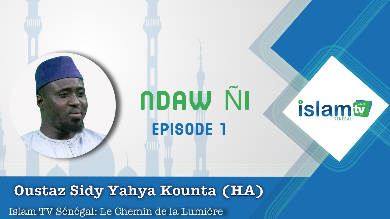 Ndawgni ( Jeunesse Musulmane) Episode 1 - Oustaz Sidy Yahya Kounta