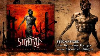 STIGMATIZED - Becoming Unique
