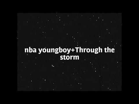 "Nba YoungBoy- ""Through the storm"" Lyrics"