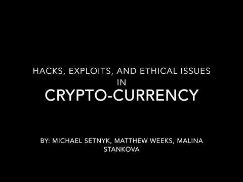Hacks, Exploits, And Ethical Issues In Cryptocurrency