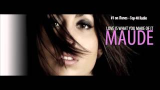 MAUDE - Love is what you make of it (Audio Official)