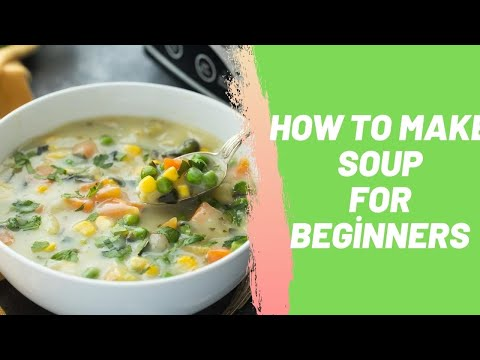 How to Make Soup for Beginners
