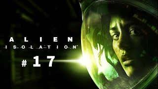 ALIEN: ISOLATION - Cap 17 -