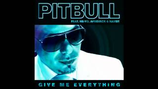 [INSTRUMENTAL] Pitbull - Give Me Everything (Tonight) Ft. Ne-Yo, Afrojack & Nayer