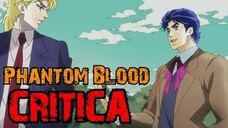 Hablemos de: Phantom Blood   Crítica