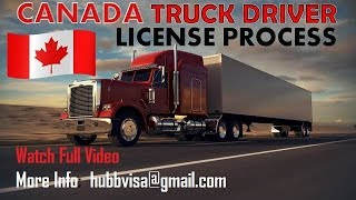 Canada Truck Driver License/ How To Apply/ Cost /