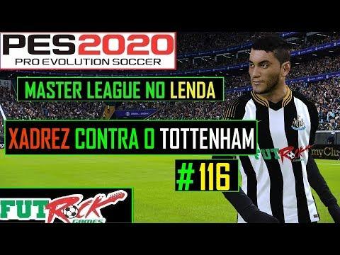 PES 2020 - MASTER LEAGUE NO LENDA #116 - DUELO DE XADREZ CONTRA O TOTTENHAM - 동영상