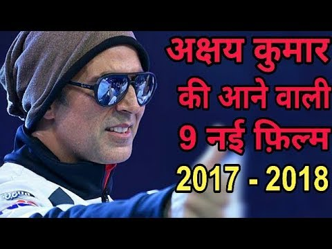 Akshay Kumar 9 New Upcoming Movie 2017 - 2018 With Cast and Release Date