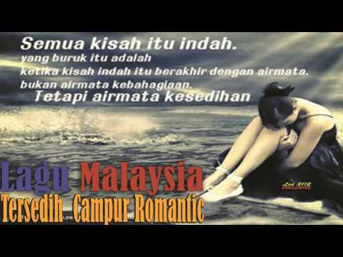 Lagu MALAYSIA Tersedih Dan Romantic - Malaysia Song The Best