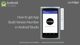 How to Get App Build Version Number in Android Studio | Sanktips