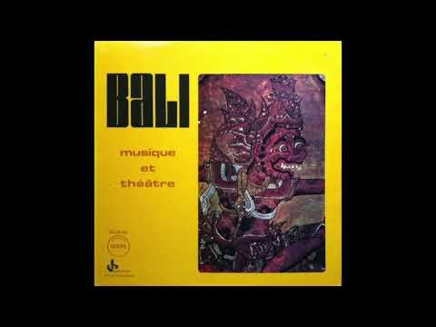 Bali: Musique Et Théâtre [Ocora 1971, Full Album]