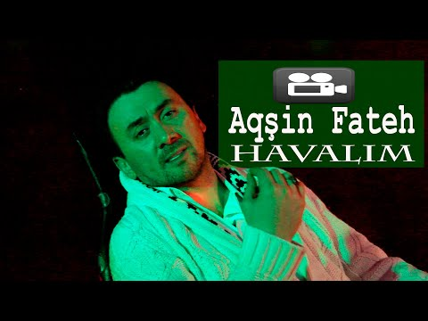 Aqsin Fateh - Havalim (Official Video)