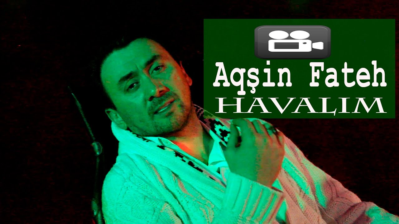 Aqsin Fateh Havalim Official Video Youtube