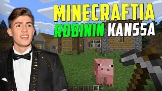 Minecraftia Robinin kanssa! #6